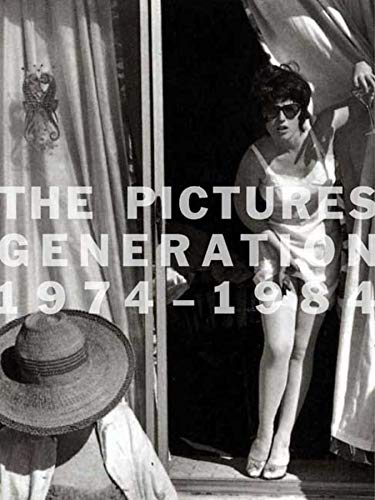 9780300148923: The Pictures Generation, 1974-1984 (Metropolitan Museum of Art)