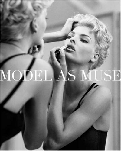 9780300148930: Model as Muse: Fashioning the Ideal (Metropolitan Museum of Art)