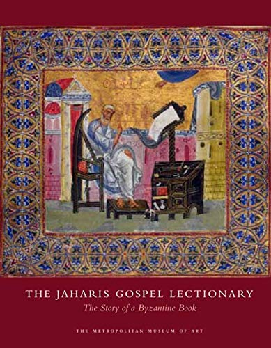 9780300148992: The Jaharis Gospel Lectionary: The Story of a Byzantine Book (Metropolitan Museum of Art)