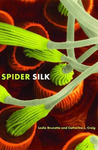9780300149227: Spider Silk: Evolution and 400 Million Years of Spinning, Waiting, Snagging, and Mating