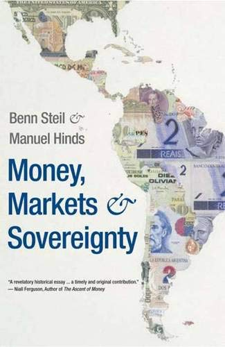 9780300149241: Steil, B: Money, Markets and Sovereignty (Council on Foreign Relations Books)