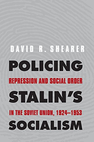 9780300149258: Policing Stalin's Socialism: Repression and Social Order in the Soviet Union, 1924-1953 (Yale-Hoover Series on Authoritarian Regimes)