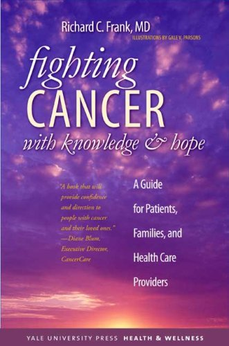 9780300149265: Fighting Cancer with Knowledge and Hope: A Guide for Patients, Families, and Health Care Providers (Yale University Press Health & Wellness)