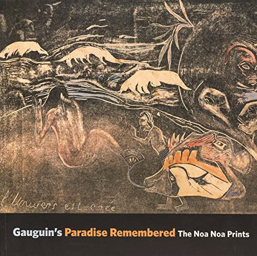 Gauguin's Paradise Remembered: The Noa Noa Prints: Wright, Alastair; Brown, Calvin