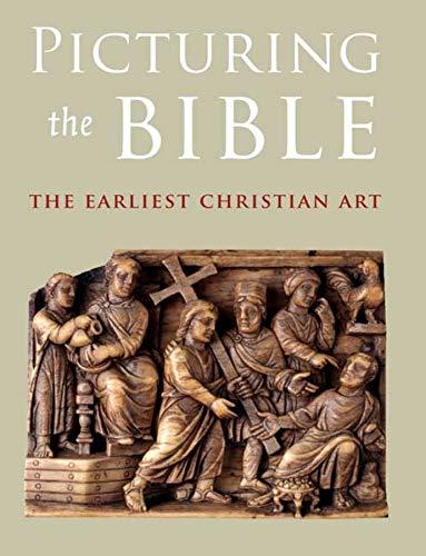 Picturing the Bible: The Earliest Christian Art (Kimbell Art Museum): Spier, Jeffrey