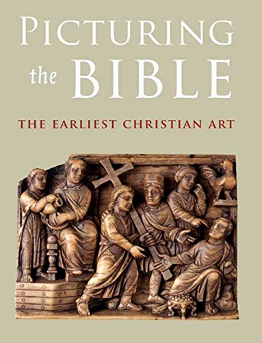 Picturing the Bible: The Earliest Christian Art (Kimbell Art Museum): Spier, Jeffrey