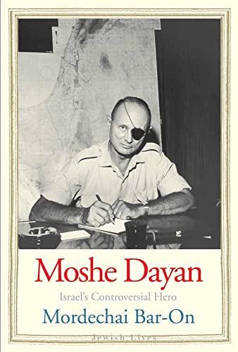 9780300149418: Moshe Dayan: Israel's Controversial Hero (Jewish Lives)