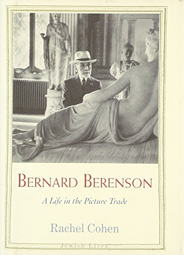 9780300149425: Bernard Berenson: A Life in the Picture Trade (Jewish Lives)