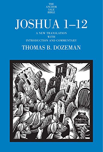 9780300149753: Joshua 1-12: A New Translation with Introduction and Commentary (The Anchor Yale Bible Commentaries)