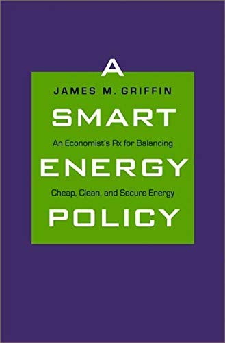 9780300149852: A Smart Energy Policy: An Economist's Rx for Balancing Cheap, Clean, and Secure Energy