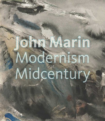 9780300149937: John Marin: Modernism at Midcentury