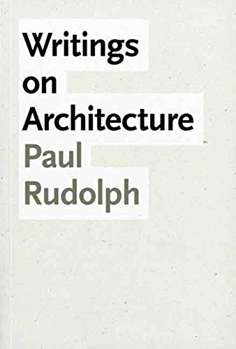 Writings on Architecture (Yale School of Architecture) (030015092X) by Rudolph, Paul