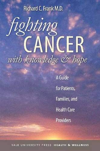 9780300151022: Fighting Cancer with Knowledge and Hope: A Guide for Patients, Families, and Health Care Providers (Yale University Press Health & Wellness)