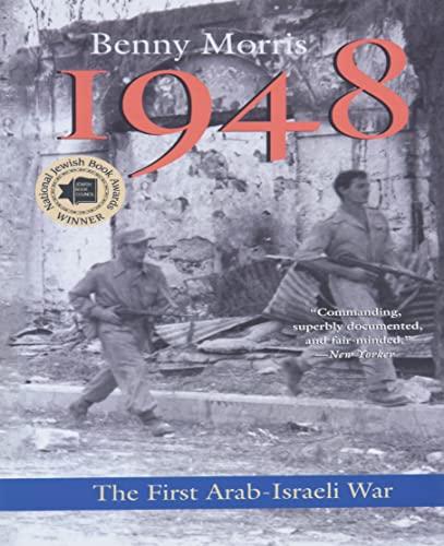 1948: A History of the First Arab-Israeli War: Morris, Benny