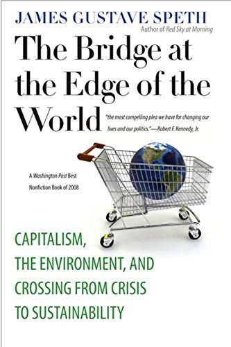 9780300151152: The Bridge at the Edge of the World: Capitalism, the Environment, and Crossing from Crisis to Sustainability