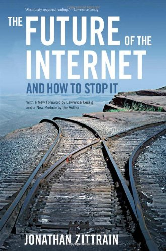 9780300151244: The Future of the Internet -- And How to Stop It