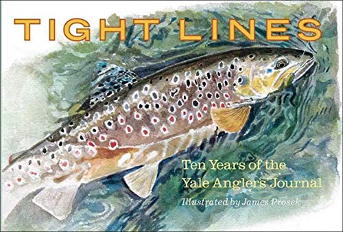 9780300151404: Tight Lines: Ten Years of the Yale Anglers' Journal