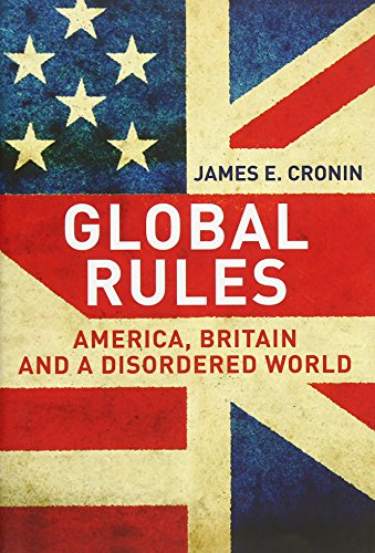 9780300151480: Global Rules: America, Britain and a Disordered World