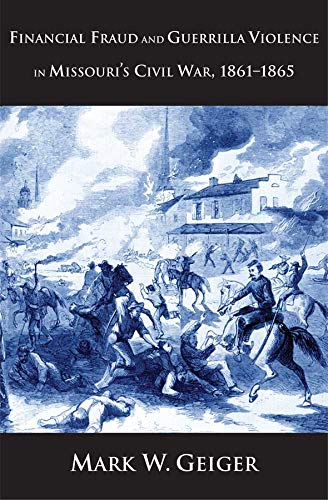 Financial Fraud and Guerrilla Violence in Missouri's Civil War, 1861-1865
