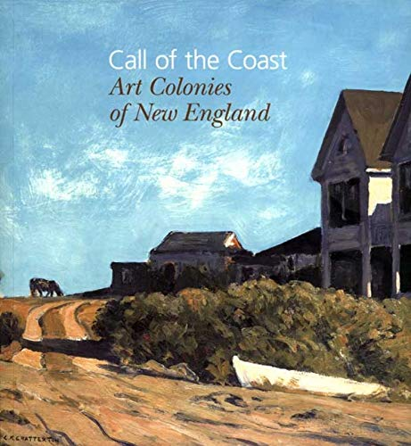 9780300151626: Call of the Coast: Art Colonies of New England