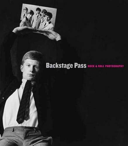 9780300151633: Backstage Pass: Rock & Roll Photography: Rock and Roll Photographs (Portland Museum of Art)