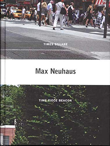 9780300151671: Max Neuhaus: Times Square, Time Piece Beacon (Dia Foundation)