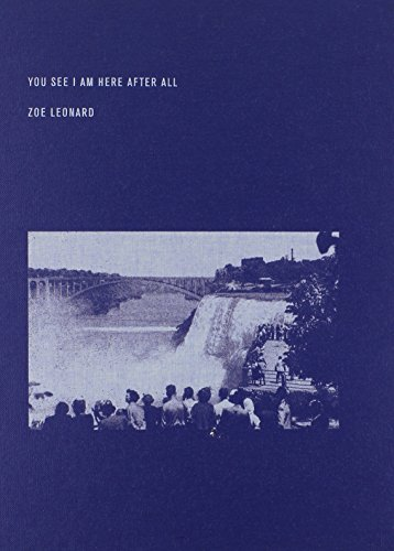 9780300151688: Zoe Leonard: You see I am here after all (Dia Foundation)