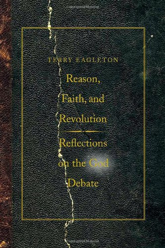9780300151794: Reason, Faith, and Revolution: Reflections on the God Debate (The Terry Lectures Series)