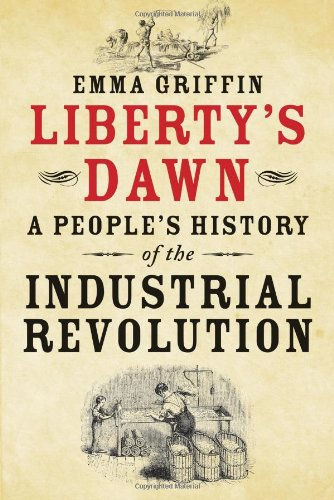 9780300151800: Liberty's Dawn: A People's History of the Industrial Revolution