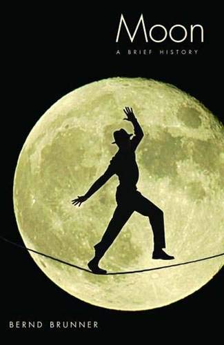 9780300152128: Moon: A Brief History