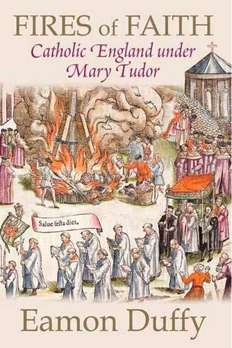9780300152166: Fires of Faith: Catholic England under Mary Tudor