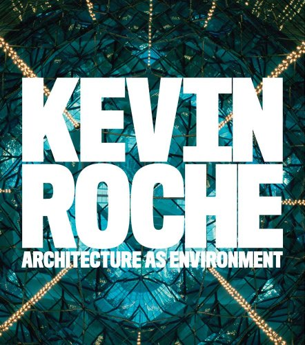 9780300152234: Kevin Roche: Architecture as Environment