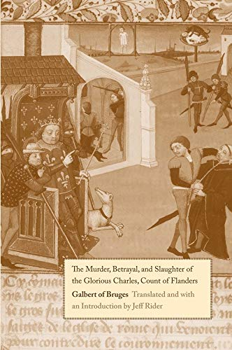 9780300152302: The Murder, Betrayal, and Slaughter of the Glorious Charles, Count of Flanders