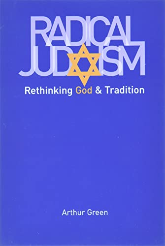 9780300152326: Radical Judaism: Rethinking God and Tradition (The Franz Rosenzweig Lecture Series)