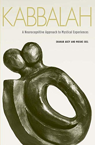 9780300152364: Kabbalah: A Neurocognitive Approach to Mystical Experiences