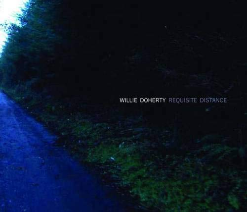 9780300152555: Willie Doherty Requisite Distance: Ghost Story and Landscape
