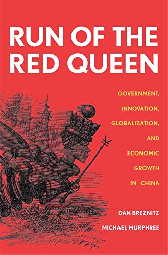 9780300152715: Run of the Red Queen: Government, Innovation, Globalization, and Economic Growth in China