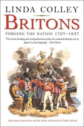 9780300152807: Britons: Forging the Nation 1707-1837