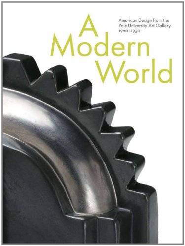 9780300153019: A Modern World: American Design from the Yale University Art Gallery, 1920-1950