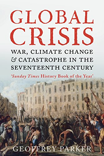 9780300153231: Global Crisis: War, Climate Change and Catastrophe in the Seventeenth Century