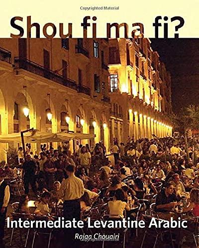 9780300153910: Shou fi ma fi?: Intermediate Levantine Arabic