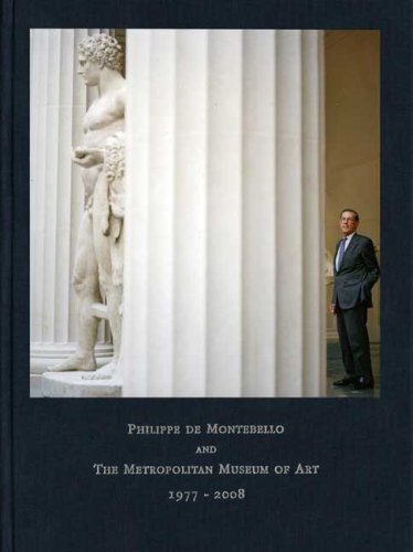 Philippe de Montebello and The Metropolitan Museum of Art, 1977-2008: Houghton, James R.