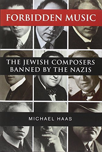 FORBIDDEN MUSIC. The Jewish Composers Banned by the Nazis.
