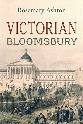 Victorian Bloomsbury: Ashton, Rosemary - FIRST EDITION NEW UNREAD