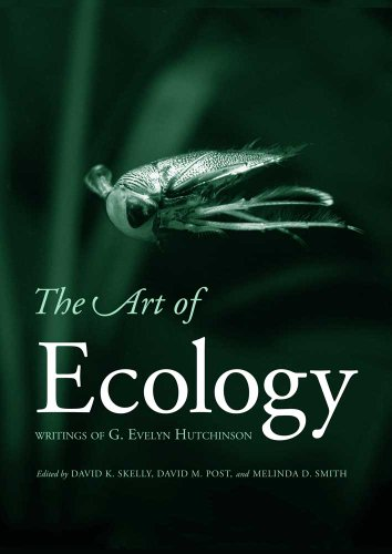 9780300154498: The Art Of Ecology - Writings of G. Evelyn Hutchinson