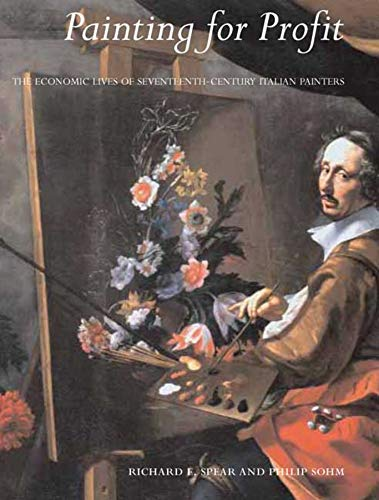 9780300154566: Painting for Profit: The Economic Lives of Seventeenth-Century Italian Painters