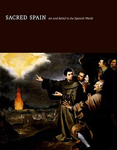 9780300154719: Sacred Spain: Art and Belief in the Spanish World (Indianapolis Museum of Art)