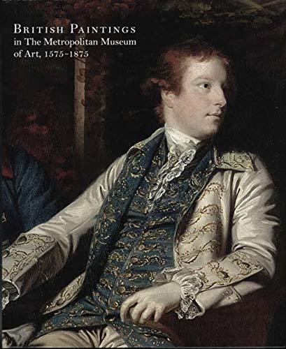 British Paintings in the Metropolitan Museum of Art, 1575-1875 (Hardback): Katharine Baetjer