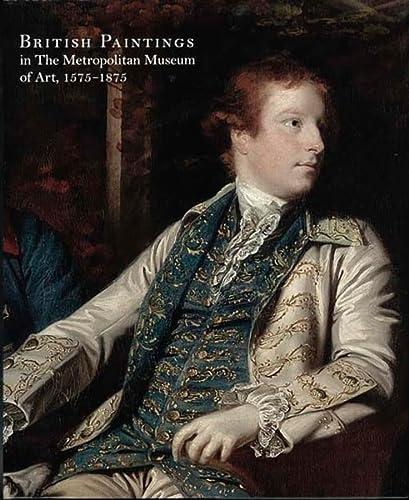 9780300155099: British Paintings in The Metropolitan Museum of Art, 1575-1875