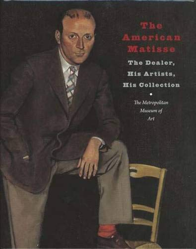 9780300155105: The American Matisse: The Dealer, His Artists, His Collection (Metropolitan Museum of Art)